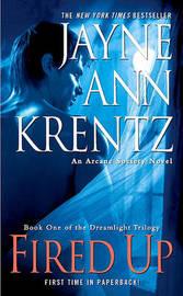 Fired Up (Arcane Society Series #7 ) by Jayne Ann Krentz