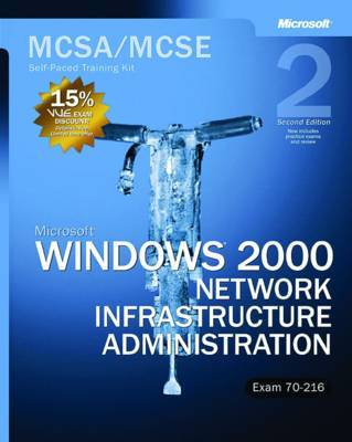 MCSA / MCSE Self-paced Training Kit (exam 70-216): Microsoft Windows 2000 Network Infrastructure Administration by Microsoft Press image