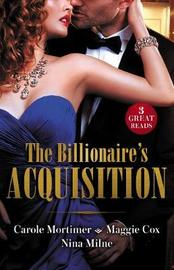 The Billionaire's Acquisition/The Talk Of Hollywood/A Devilishly Dark Deal/How To Bag A Billionaire by Maggie Cox