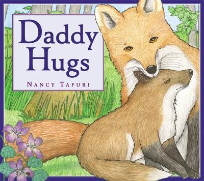 Daddy Hugs by Nancy Tafuri