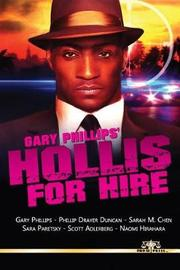 Gary Phillips' Hollis for Hire by Sara Paretsky
