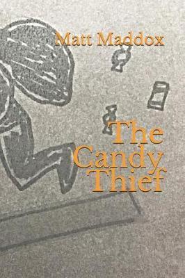 The Candy Thief by Matt Maddox image