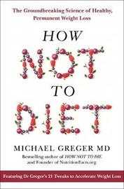 How Not To Diet by Michael Greger image