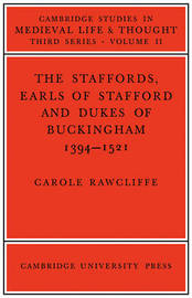 The Staffords, Earls of Stafford and Dukes of Buckingham by Carole Rawcliffe