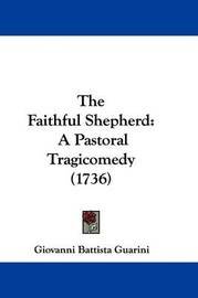 The Faithful Shepherd: A Pastoral Tragicomedy (1736) by Giovanni Battista Guarini image