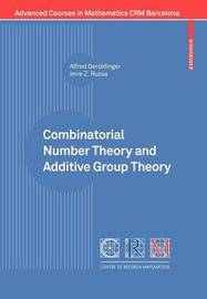 Combinatorial Number Theory and Additive Group Theory by Alfred Geroldinger image