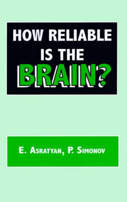 How Reliable is the Brain? by E.A. Asratyan