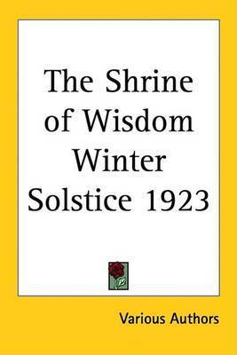 The Shrine of Wisdom Winter Solstice 1923 by Various Authors