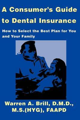 A Consumer's Guide to Dental Insurance by Warren A. Brill image
