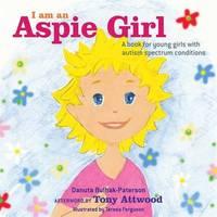 I am an Aspie Girl by Danuta Bulhak-Paterson