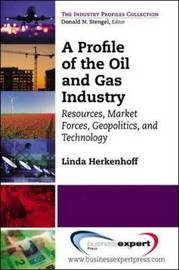 A Profile of the Oil and Gas Industry by Linda Herkenhoff