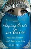 Playing Cards in Cairo by Hugh Miles