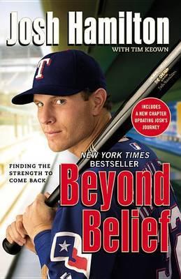 Beyond Belief by Josh Hamilton
