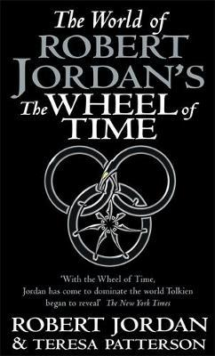 "The World of Robert Jordan's ""Wheel of Time"" by Robert Jordan"