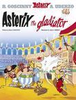 Asterix the Gladiator: Bk. 4 by Rene Goscinny