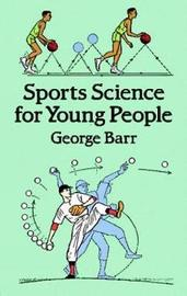 Sports Science for Young People by George Barr