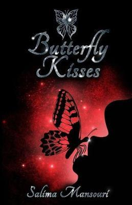 Butterfly Kisses by Salima Mansouri