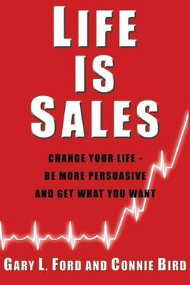 Life is Sales by Gary Ford