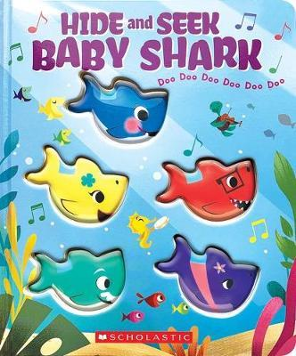 Hide-and-Seek, Baby Shark! Doo Doo Doo Doo Doo Doo by Scholastic Inc