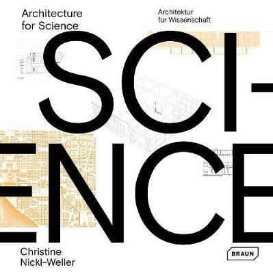 Architecture for Science by Christine Nickl-Weller