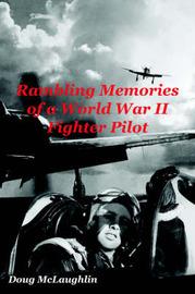 Rambling Memories of a World War II Fighter Pilot by Doug McLaughlin image