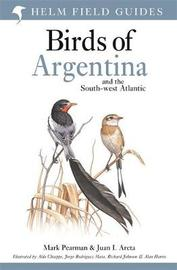 Field Guide to the Birds of Argentina and the Southwest Atlantic by Mark Pearman