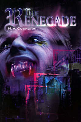 The Renegade by H.A. Covington image