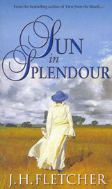 Sun in Splendour by J.H. Fletcher
