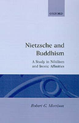 Nietzsche and Buddhism by Robert G. Morrison image