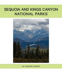 Sequoia and Kings Canyon National Parks by Joseph Albino