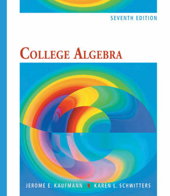 College Algebra by Jerome E Kaufmann