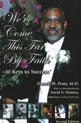 We've Come This Far by Faith: 10 Keys to Success by Dr. Darrell Pone