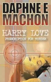 Harry Love - Prescription for Murder by Daphne Machon image