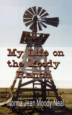 My Life on the Moody Ranch by Norma Jean Moody Neal image