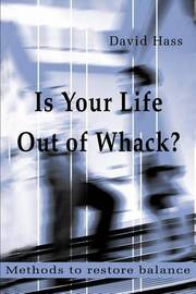 Is Your Life Out of Whack?: Methods to Restore Balance by David Hass image