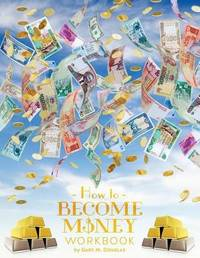 How To Become Money Workbook by Gary, M. Douglas