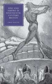 Epic and Empire in Nineteenth-Century Britain by Simon Dentith image