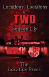 Locations-Locations of Twd Seasons 1-6 by Marlene Littlefield