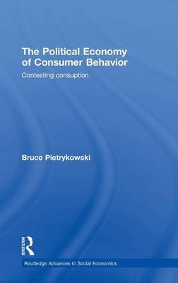 The Political Economy of Consumer Behavior by Bruce Pietrykowski image
