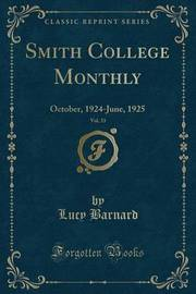 Smith College Monthly, Vol. 33 by Lucy Barnard