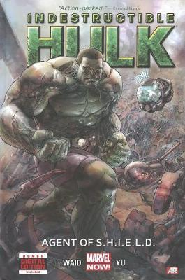 Indestructible Hulk - Volume 1: Agent Of S.h.i.e.l.d. (marvel Now) by Mark Waid
