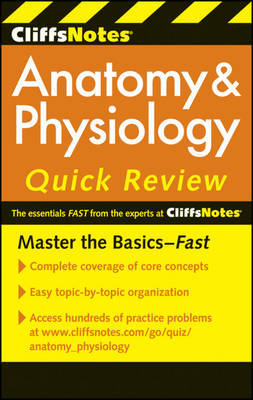 CliffsNotes Anatomy and Physiology Quick Review: 2ndEdition by Steven Bassett