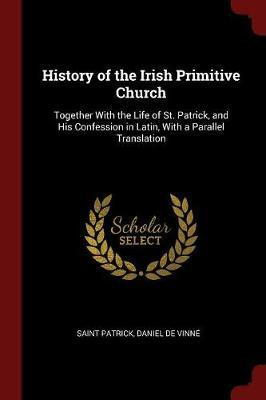 History of the Irish Primitive Church by Saint Patrick image