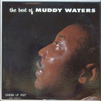 The Best Of Muddy Waters by Muddy Waters