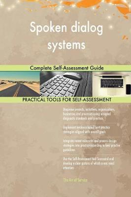 Spoken Dialog Systems Complete Self-Assessment Guide by Gerardus Blokdyk image