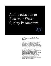 An Introduction to Reservoir Water Quality Parameters by J Paul Guyer