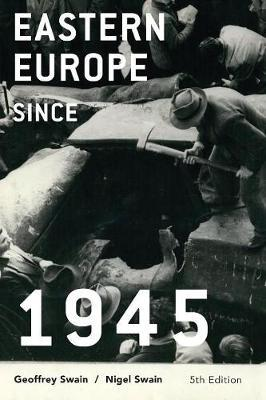 Eastern Europe since 1945 by Geoffrey Swain