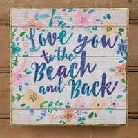 Natural Life: Box Sign - Love You To The Beach