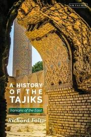 A History of the Tajiks by Richard Foltz