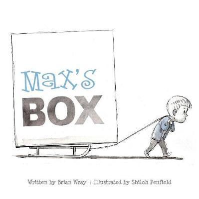 Max's Box: Letting Go of Negative Feelings by Brian Wray